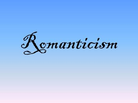 Romanticism. The Romantic Movement e Began in the 1790s and peaked in the 1820s. e Mostly in Northern Europe, especially in Britain and Germany. e A reaction.