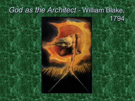 God as the Architect - William Blake, 1794. Isaac Newton – William Blake, 1795.