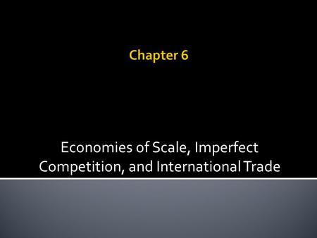 Economies of Scale, Imperfect Competition, and International Trade.