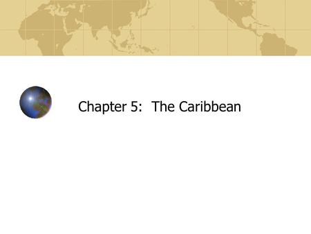 Chapter 5: The Caribbean