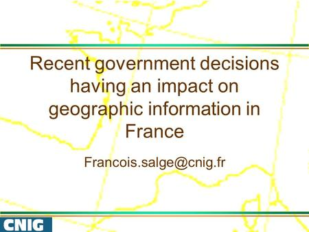 Recent government decisions having an impact on geographic information in France