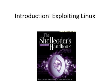 Introduction: Exploiting Linux. Basic Concepts Vulnerability A flaw in a system that allows an attacker to do something the designer did not intend,