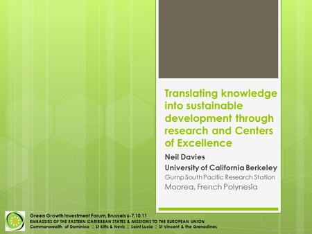 Translating knowledge into sustainable development through research and Centers of Excellence Neil Davies University of California Berkeley Gump South.