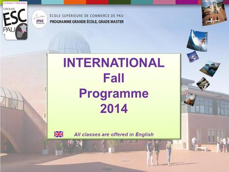 INTERNATIONAL Fall Programme 2014 All classes are offered in English INTERNATIONAL Fall Programme 2014 All classes are offered in English.