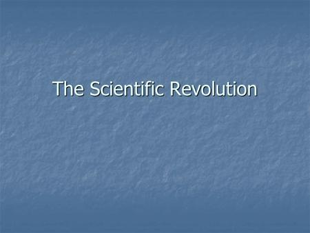 The Scientific Revolution. Before 1500, few questioned the Bible and Greek philosophers Aristotle & Ptolemy… What was true and false about the universe.
