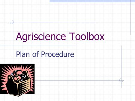 Agriscience Toolbox Plan of Procedure 1. Table Saw (equipment) Rip the bottom of the toolbox to a width of 10 inches.