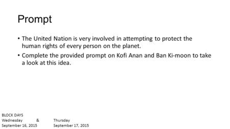 Prompt The United Nation is very involved in attempting to protect the human rights of every person on the planet. Complete the provided prompt on Kofi.