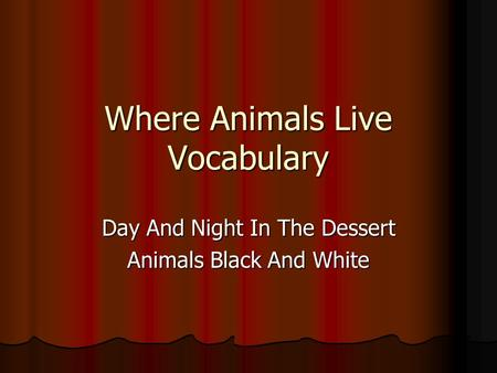 Where Animals Live Vocabulary Day And Night In The Dessert Animals Black And White.
