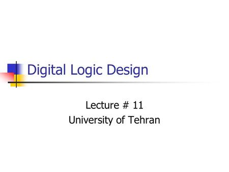 Lecture # 11 University of Tehran