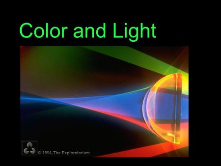 Color and Light. Physical Properties of Light Physical properties is one of many different ways light can be classified/understood. Aesthetic Psychological.