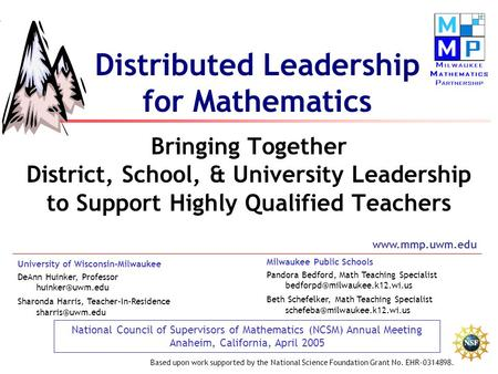 Distributed Leadership for Mathematics Bringing Together District, School, & University Leadership to Support Highly Qualified Teachers University of Wisconsin-Milwaukee.