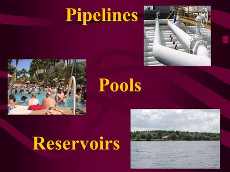 Pools Pipelines Reservoirs. PIPELINES Succession Planning Ensuring the right person is in the right place at the right time for the right reasons.