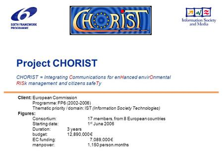 Project CHORIST - PSCE '07, 21-22 May 07 - Patrice SIMONpage: 1 Project CHORIST CHORIST = Integrating Communications for enHanced envirOnmental RISk management.