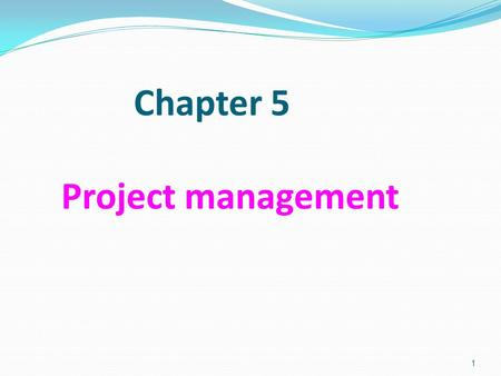 1 Chapter 5 Project management. 2 Project management : Is Organizing, planning and scheduling software projects.