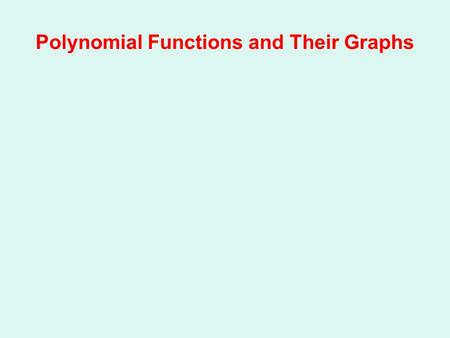 Polynomial Functions and Their Graphs
