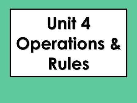Unit 4 Operations & Rules. Combine Like Terms 1) 3x – 6 + 2x – 8 2) 3x – 7 + 12x + 10 Exponent Rules 3) What is 2x  3x? 5x – 14 15x + 3 6x 2 Warm up.