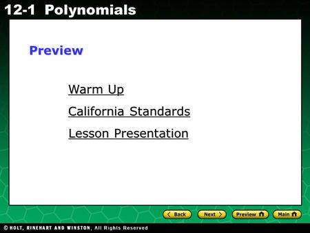 Holt CA Course 1 12-1Polynomials Warm Up Warm Up Lesson Presentation Lesson Presentation California Standards California StandardsPreview.