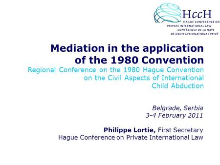 Mediation in the application of the 1980 Convention Regional Conference on the 1980 Hague Convention on the Civil Aspects of International Child Abduction.