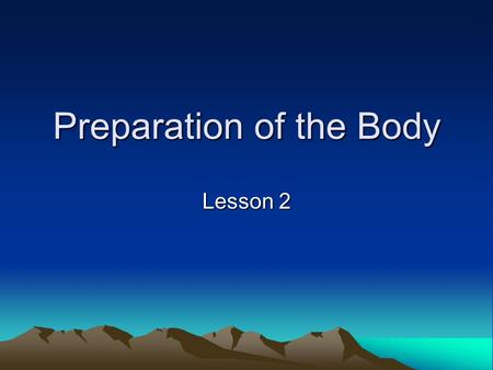 Preparation of the Body Lesson 2. Lesson Objectives Why is fitness testing important? How do we test local muscular endurance? What are the aspects of.