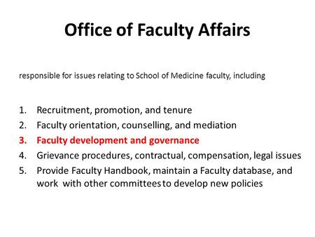 Office of Faculty Affairs responsible for issues relating to School of Medicine faculty, including 1.Recruitment, promotion, and tenure 2.Faculty orientation,