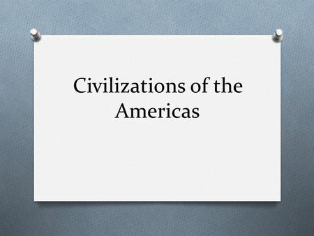 Civilizations of the Americas. Mexico and Central America First cities began as religious centers (China?) Then developed into City-States Not built on.