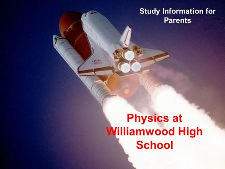 Study Information for Parents Physics at Williamwood High School.