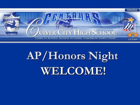 AP/Honors Night WELCOME! WELCOME!. What is the Honors and Advanced Placement Program? We offer nine Honors classes across the English, Social Studies,