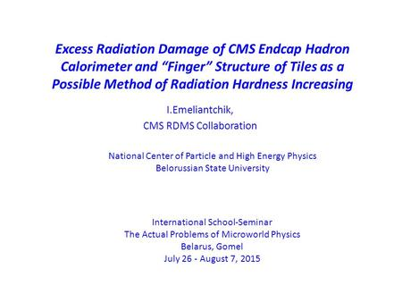 "Excess Radiation Damage of CMS Endcap Hadron Calorimeter and ""Finger"" Structure of Tiles as a Possible Method of Radiation Hardness Increasing I.Emeliantchik,"