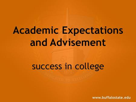 Academic Expectations and Advisement success in college.