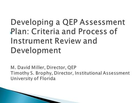 . Reaffirmation 2014Off-site review is completedOn-site review is February 2014QEP is ready to be submitted in January 2014.
