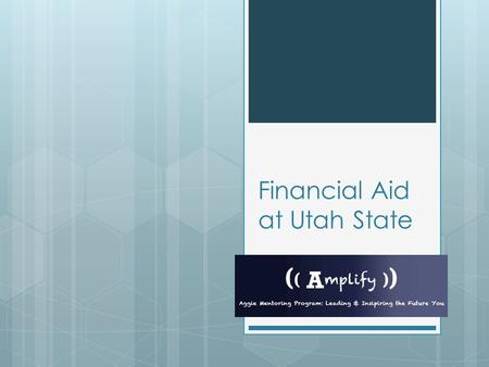 Financial Aid at Utah State. Before you Apply Apply Early  Because of complex federal requirements, it can take several weeks to process your application.