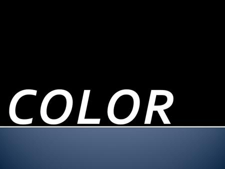  These are the base colors that all other colors are made.  These colors can not be made by mixing other colors.