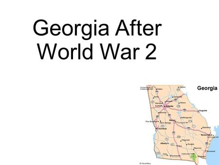 Georgia After World War 2. Farming in Georgia Agricultural Adjustment Act: program that paid farmers to grow less cotton. Cotton becomes less popular,