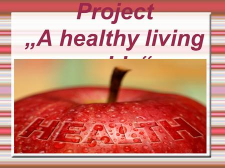 "Project ""A healthy living guide"""