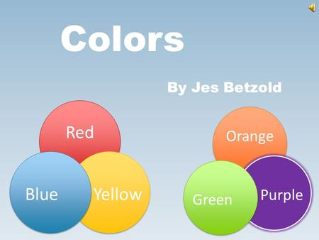 Colors By Jes Betzold Red YellowBlue Orange PurpleGreen.