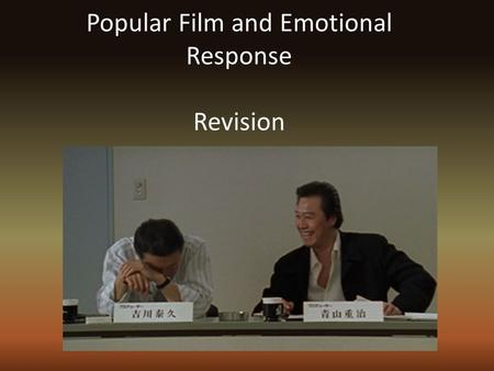 Popular Film and Emotional Response Revision. Explore some of the ways in which the spectator's emotional response to popular films is the result of visual.