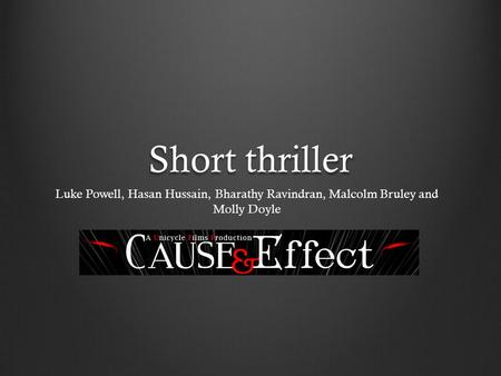 Short thriller Luke Powell, Hasan Hussain, Bharathy Ravindran, Malcolm Bruley and Molly Doyle.