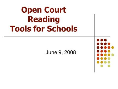 Open Court Reading Tools for Schools June 9, 2008.