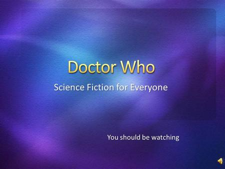 Science Fiction for Everyone You should be watching.