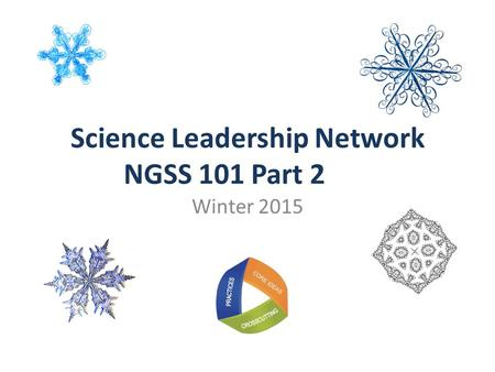 Winter 2015 Science Leadership Network NGSS 101 Part 2.