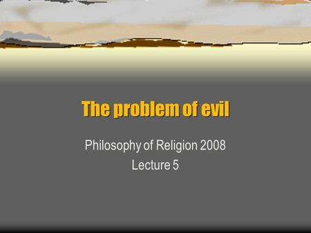 the logical problem of evil in religion What's the difference between the logical and evidential problems of evil the logical problem of evil involves god's omni of religion ,girl, you.