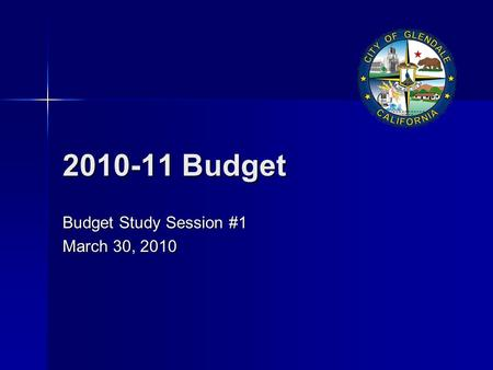 2010-11 Budget Budget Study Session #1 March 30, 2010.