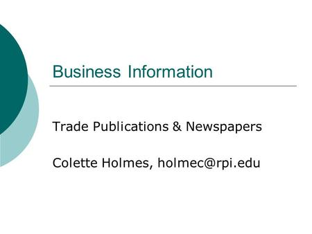 Business Information Trade Publications & Newspapers Colette Holmes,