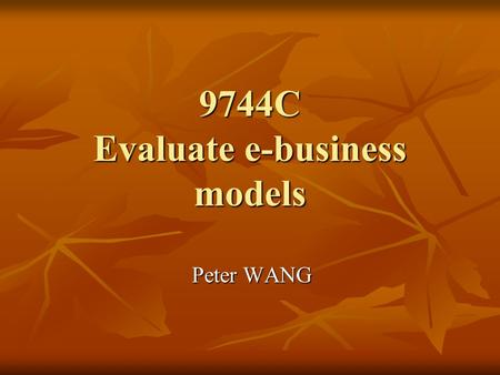 9744C Evaluate e-business models Peter WANG. Session 4 Advertising Model.