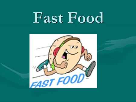 Fast Food. Eat Your Way to Health and Longevity Eating is one the most important events in everyone ' s life. We enjoy eating - it ' s part of who we.