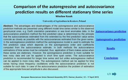 Comparison of the autoregressive and autocovariance prediction results on different stationary time series Wiesław Kosek University of Agriculture in Krakow,