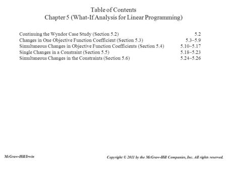 Table of Contents Chapter 5 (What-If Analysis for Linear Programming) Continuing the Wyndor Case Study (Section 5.2)5.2 Changes in One Objective Function.