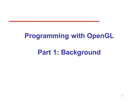 Programming with OpenGL Part 1: Background