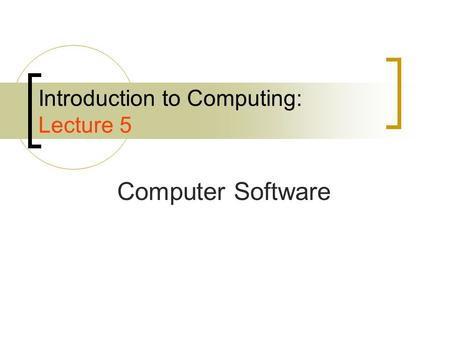 Introduction to Computing: Lecture 5
