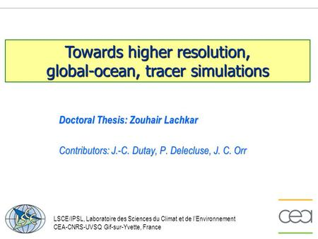Towards higher resolution, global-ocean, tracer simulations